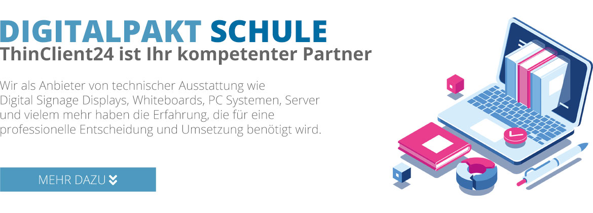 Digitalpakt - ThinClient24 ist Ihr kompetenter Partner